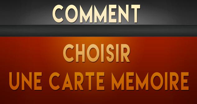 Carte Sd Et Cf Comment Choisir Une Carte Mémoire