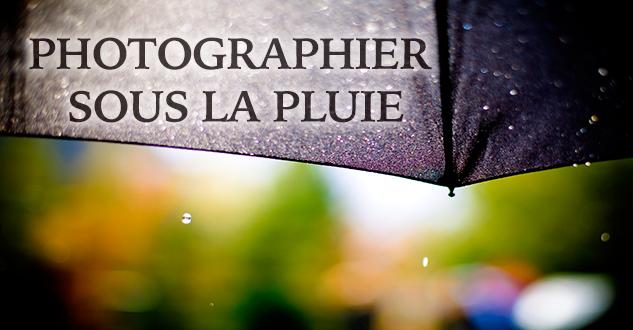 Comment faire de la photo sous la pluie apprendre la photo - Faire l amour sous la douche comment faire ...